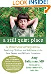 A Still Quiet Place: A Mindfulness Pr...