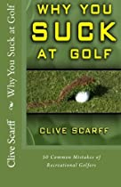 Why You Suck at Golf: 50 Most Common Mistakes by Recreational Golfers