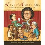 Lives of the Musicians: Good Times, Bad Times (and What the Neighbors Thought)by Kathleen Krull