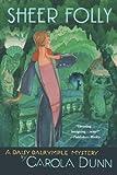 Sheer Folly: A Daisy Dalrymple Mystery (Daisy Dalrymple Mysteries) (0312672578) by Dunn, Carola