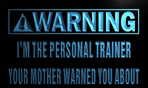 Adv Pro M985-B Warning I'M The Personal Trainer Neon Light Sign