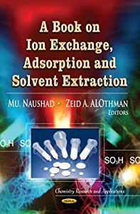 A book on ion exchange, adsorption and solvent extraction [electronic resource]
