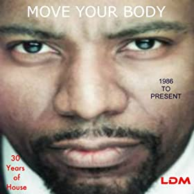 Move your body the house music anthem jerry c king for House music anthem