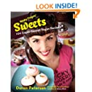Sticky Fingers' Sweets: 100 Super-Secret Vegan Recipes