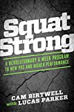img - for SquatStrong: A Revolutionary 6 Week Program to New Prs and Higher Performance book / textbook / text book