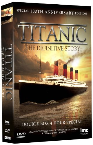 Titanic - The Definitive Story - Special 100th Anniversary Edition 2 Disc Box Set [DVD]