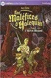 echange, troc Marc Cantin - Les Maléfices d'Halequin, Tome 1 : L'Oeil de Bézoard