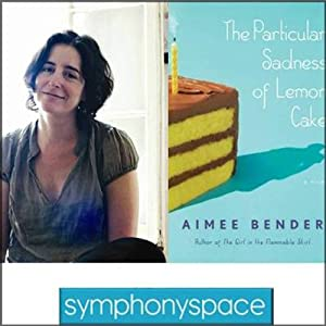 Thalia Book Club: Aimee Bender's The Particular Sadness of Lemon Cake | [Aimee Bender]