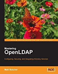 Mastering OpenLDAP: Configuring, Securing and Integrating Directory Services