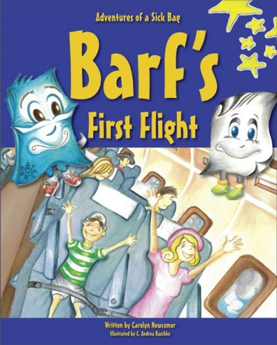 Barf's First Flight: Lessons in Helping Others (The Adventures of a Sick Bag) PDF