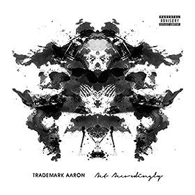 Act Accordingly [Explicit]