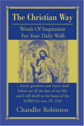 The Christian Way: Words Of Inspiration For Your Daily Walk