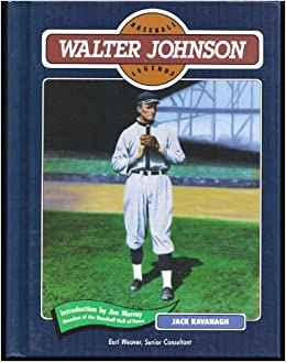 "a biography of walter johnson the baseball player Smoky joe wood: the biography of a baseball legend by gerald  as walter johnson once noted, ""can i throw harder  the biography of a baseball legend,."