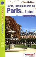 Parcs, jardins et bois de Paris à pied