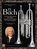 img - for Two Part Inventions and Other Masterworks by Bach for Two Trumpets: Music Minus One Trumpet (1st or 2nd) book / textbook / text book