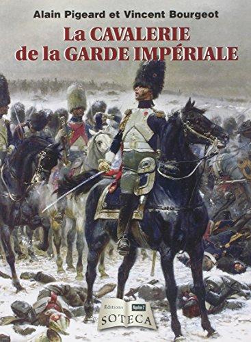 La Cavalerie de la Garde Impériale