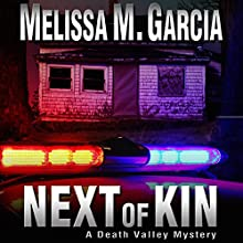 Next of Kin: Death Valley Mystery, Volume 2 (       UNABRIDGED) by Melissa M. Garcia Narrated by Erik Alexander