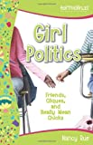 img - for Girl Politics: Friends, Cliques, and Really Mean Chicks (Faithgirlz!) book / textbook / text book