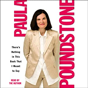 There's Nothing in This Book That I Meant to Say | [Paula Poundstone]