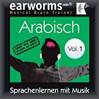 Arabisch (vol.1): Lernen mit Musik Rede von  earworms learning Gesprochen von: Sebastian Kleff, Riem Elfar