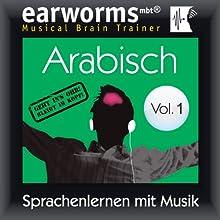 Arabisch (vol.1): Lernen mit Musik  von earworms learning Gesprochen von: Sebastian Kleff, Riem Elfar