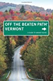 img - for Vermont Off the Beaten Path , 8th: A Guide to Unique Places (Off the Beaten Path Series) book / textbook / text book