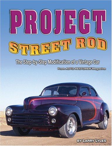 free kindle etextbooks project street rod the step by step restoration of a popular vintage. Black Bedroom Furniture Sets. Home Design Ideas