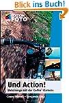 Und Action!: Unterwegs mit der GoPro�...