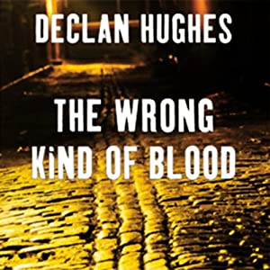 The Wrong Kind of Blood | [Declan Hughes]