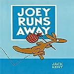 Joey Runs Away   Jack Kent
