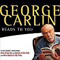 George Carlin Reads to You: An Audio Collection Including Grammy Winners 'Braindroppings' and 'Napalm & Silly Putty'  by George Carlin Narrated by George Carlin