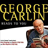 George Carlin Reads to You: An Audio Collection Including Grammy Winners Braindroppings and Napalm & Silly Putty