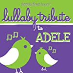 ADELE TRIBUTE - LULLABY TRIBUTE TO ADELE