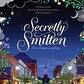Secretly Smitten | Colleen Coble, Kristin Billerbeck, Denise Hunter, Diann Hunt