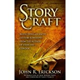 Story Craft: Reflections on Faith, Culture, and Writing by the Author of Hank the Cowdog ~ John R. Erickson