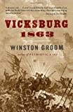 Vicksburg, 1863 (Vintage Civil War Library) (0307276775) by Groom, Winston