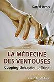 La médecine des ventouses : Tome 2, Cupping - Thérapie medicine