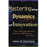 Mastering the Dynamics of Innovationpar James M. Utterback
