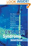 Dyslogic Syndrome: Why Millions of Ki...