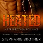 Heated: A Stepbrother Romance | Stephanie Brother