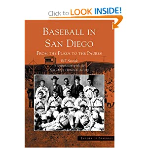 Baseball in San Diego: From the Plaza to the Padres (Images of Baseball: California) Bill Swank and The San Diego Historical Society
