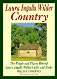 Laura Ingalls Wilder Country: The People and Places in Laura Ingalls Wilder's Life and Books (0613926552) by Anderson, William T.