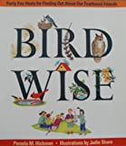 img - for Birdwise: Forty Fun Feats For Finding Out About Our Feathered Friends book / textbook / text book