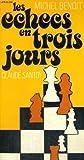 img - for Les echecs en trois jours book / textbook / text book