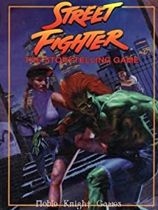 Street Fighter: The Storytelling Game (StreetFighter) by Phil Brucato and Bill Bridges
