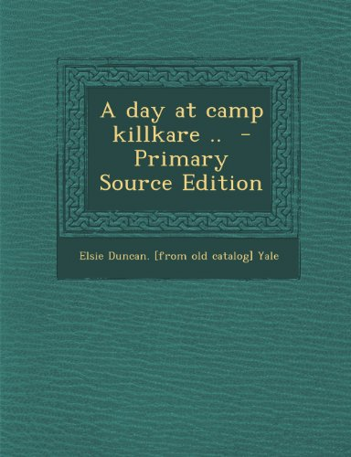 A Day at Camp Killkare ..