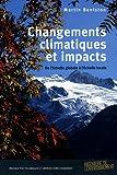 echange, troc Martin Beniston - Changements climatiques et impacts : De l'échelle globale à l'échelle locale
