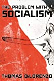 img - for The Problem with Socialism book / textbook / text book