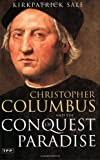 Christopher Columbus and the Conquest of Paradise: Second Edition (Tauris Parke Paperbacks)
