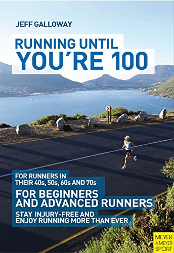 Jeff Galloway - Running Until You're 100 3rd Ed